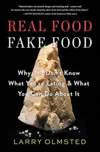 Real Food Fake Food by Larry Olmsted