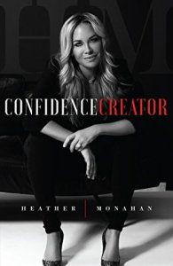 Confidence Creator by Heather Monahan